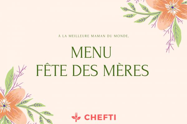 menu de la fête des mères, faites vous livrez en Martinique de délicieux repas pour cette fête particulière